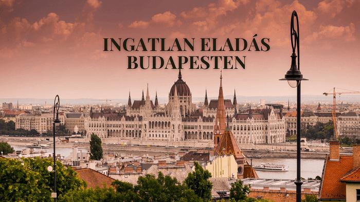Ingatlan eladás Budapesten